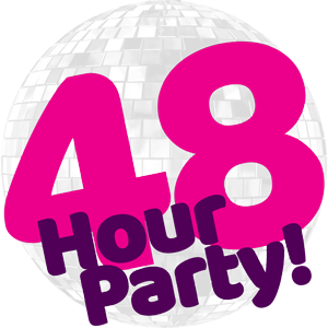 48 Hour Party!
